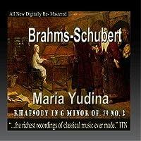 Brahms, Schubert - Maria Yudina, Rhapsody in G Minor Op.79 No.2 by Maria Yudina
