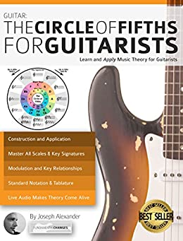 Guitar: The Circle of Fifths for Guitarists: Learn and Apply Music Theory for Guitarists by [Joseph Alexander]