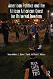 American Politics and the African American Quest for Universal Freedom