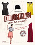 Couture vintage... de la tête aux pieds ! - 15 patrons des années 1920 aux années 1970