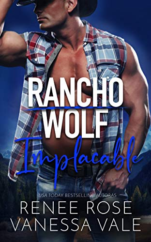 Implacable (Rancho Wolf nº 6) de Renee Rose y Vanessa Vale