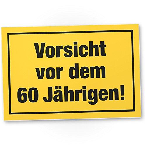 DankeDir! Vorsicht vor dem 60 Jährigen Kunststoff Schild - Geschenk 60. Geburtstag Männer Geschenkidee Geburtstagsgeschenk Sechzigsten Geburtstagsdeko Partydeko Party Zubehör Geburtstagskarte