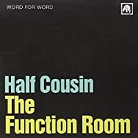 The Function Room by Half Cousin (2004-08-27)