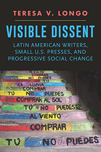Visible Dissent: Latin American Writers, Small U.S. Presses, and Progressive Social Change (New American Canon) (English Edition)