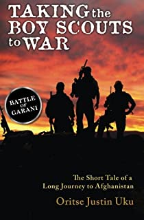 Taking the Boy Scouts to War: The Short Tale of a Long Journey to Afghanistan