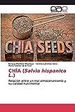 CHÍA (Salvia hispanica L.): Relación entre un mal almacenamiento y su calidad...
