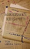 Merichaven: Kidnapped - Medra Yawa