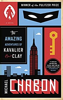 The Amazing Adventures of Kavalier & Clay (with bonus content): A Novel by [Michael Chabon]