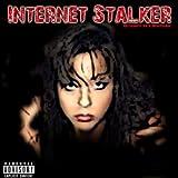 Internet Stalker [Explicit]