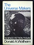The Universe Makers: Science Fiction Today