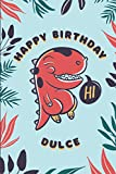 Happy Birthday Dulce: Beautiful 100 Cute Monsters Cartoon Notebook. Personalized Gift For Dulce, Trex Dinosaur Cover, 100 Pages of High Quality, 6'x9', Premium Glossy Finish