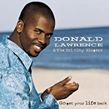 Best donald lawrence go get your life back album Reviews