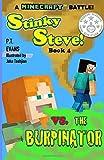 Stinky Steve: Book Four - A Minecraft Battle: Minecraft Steve Meets the Burpinator (Volume 4)