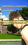 The College Boys Who Taste of Underwear Dreams Also Butt Heads Like Bromantic Rams: An MM Str8-Goes-Gay College-Life Novel (In College, Jocks Grunt Greatly ... Express Their Overweening Manhood Book 1)