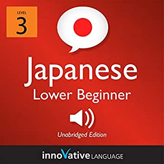 Learn Japanese - Level 3: Lower Beginner Japanese     Volume 1: Lessons 1-25              By:                                                                                                                                 Innovative Language Learning LLC                               Narrated by:                                                                                                                                 JapanesePod101.com                      Length: 3 hrs and 43 mins     9 ratings     Overall 4.9