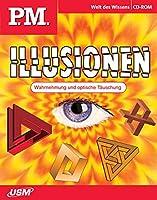 P.M. Illusionen. CD-ROM für Windows ab 98 und Mac OS 10. x: Von Wahrnehmung und optischer Täuschung