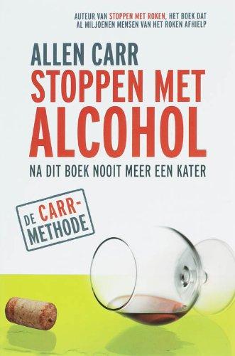Stoppen met Alcohol: na dit boek nooit meer een kater