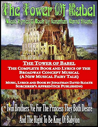The Tower of Babel: The Complete Book and Lyrics of the Broadway Concept Musical (a New Musical Fairy Tale) (English Edition)