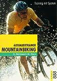 Ausdauertrainer Mountainbiking: Training mit System - Kuno Hottenrott