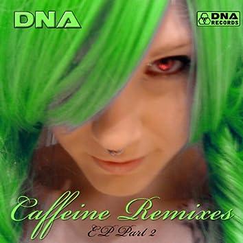 Caffeine Remixes Pt. 2