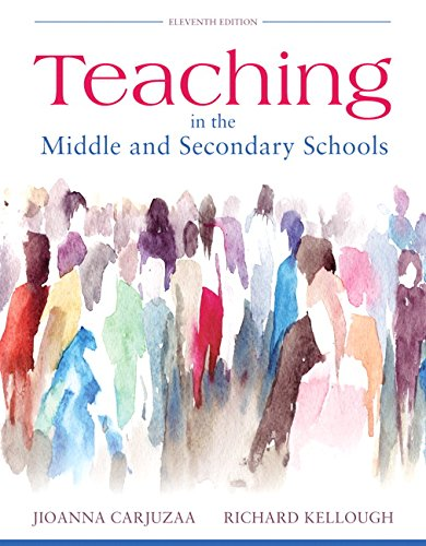 Compare Textbook Prices for Teaching in the Middle and Secondary Schools, Pearson eText with Loose-Leaf Version -- Access Card Package  What's New in Curriculum & Instruction 11 Edition ISBN 9780134069227 by Carjuzaa, Jioanna,Kellough, Richard D.