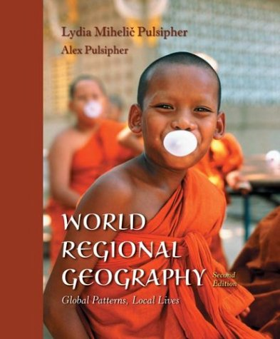 World Regional Geography: Global Patterns, Local Lives
