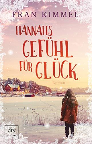 Buchseite und Rezensionen zu 'Hannahs Gefühl für Glück: Roman' von Fran Kimmel