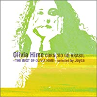 CORACAO DO BRASIL,THE BEST OF OLIVIA HIME selected by Joyce