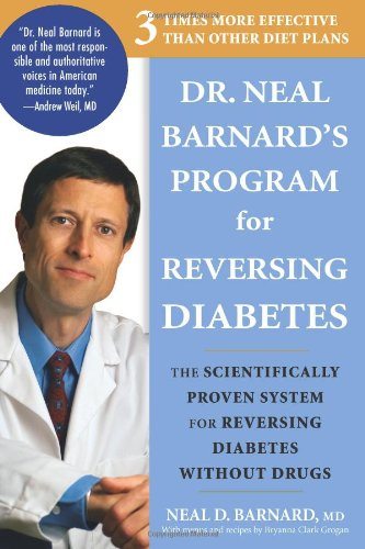 Dr. Neal Barnard's Program for Reversing Diabetes: The...