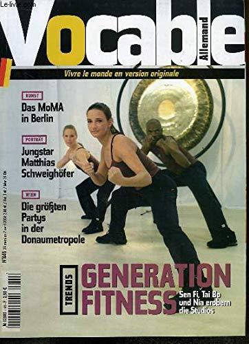 Vocable Allemand n°446 : Generation Fitness, Sen Fi, Tai Bo und Nia erobern die Studios - Das MoMA in Berlin - Jungstar Matthias Schweighöfer - Die gröfzten Partys in der Donaumetropole ...