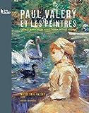 Paul Valéry et les peintres - Courbet, Manet, Degas, Monet, Renoir, Matisse, Picasso...