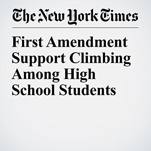 First Amendment Support Climbing Among High School Students audiobook cover art