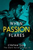 When Passion Flares (The Dark Horse Trilogy Book 2)