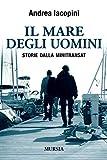 Il mare degli uomini: Storie dalla Minitransat (Crociere, regate, viaggi e avventure)