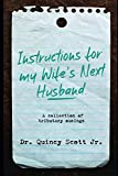 Instructions for My Wife's Next Husband: A Collection of Tributary Musings