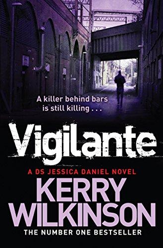 Vigilante (Jessica Daniel Series Book 2) by [Kerry Wilkinson]