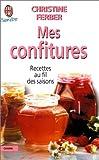 Mes confitures - J'ai lu - 14/03/2000