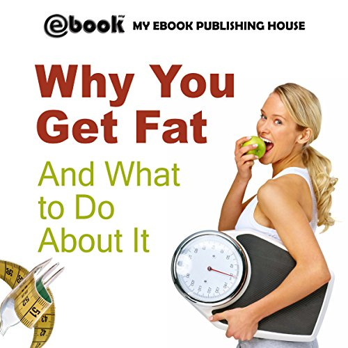 Why You Get Fat and What to Do About It audiobook cover art