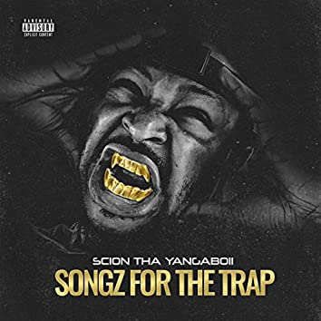 Songz For The Trap