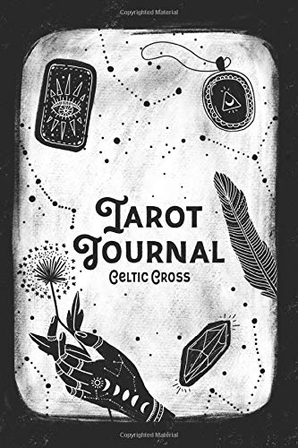 Tarot Journal Celtic Cross: Tarot Diary for Recording And Interpreting Readings - Celtic Cross Spread - 200 Page Fill In - Desk Travel Size - Wiccan Wicca Matte Cover - Daily Draw Oracle Deck Journal