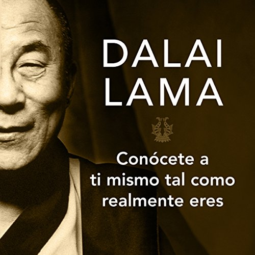 Conócete a ti mismo tal y como realmente eres                   By:                                                                                                                                 Dalai Lama                               Narrated by:                                                                                                                                 Josué Morales                      Length: 6 hrs and 22 mins     261 ratings     Overall 4.1