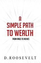 A Simple Path to Wealth: From Rags to Riches