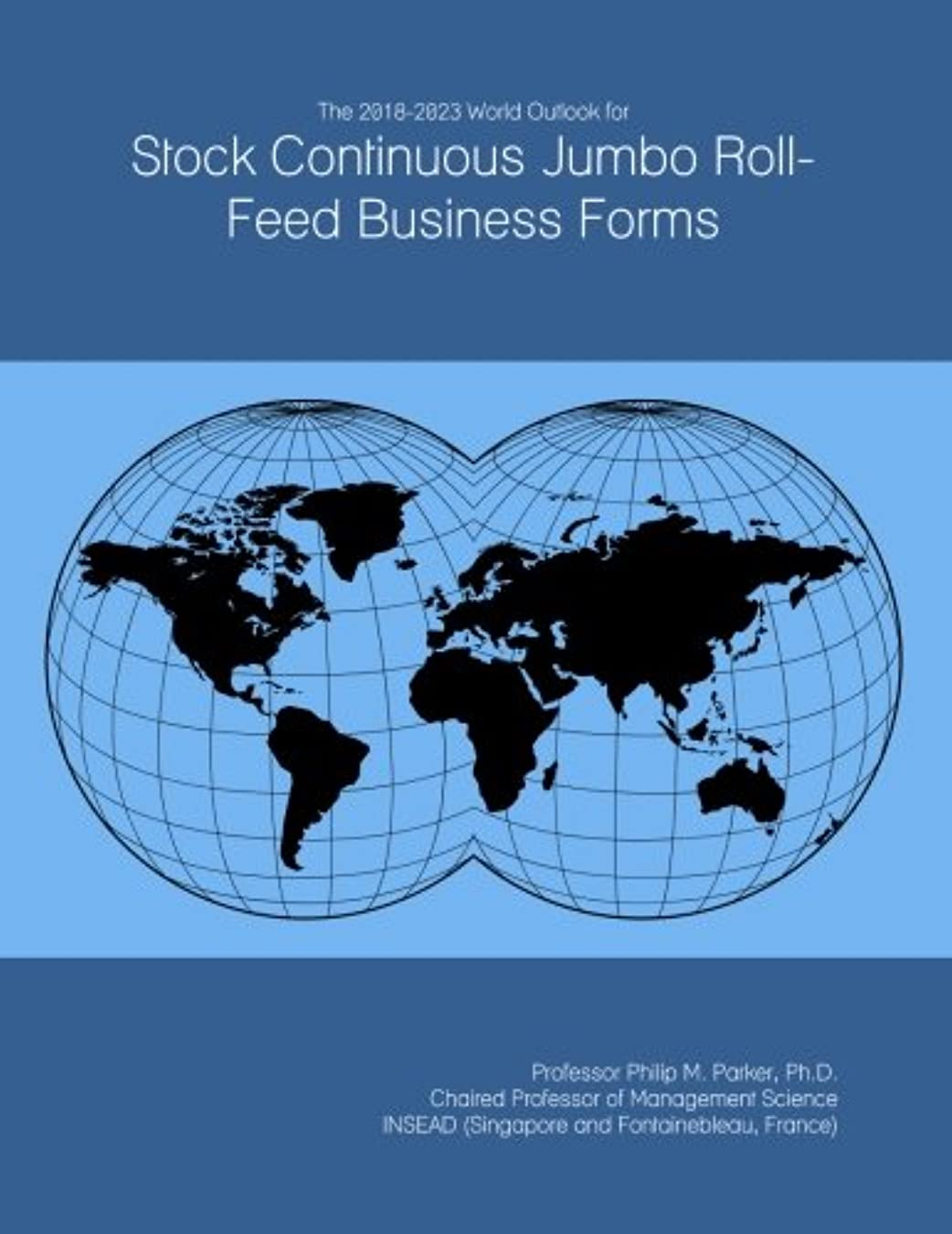 The 2018-2023 World Outlook for Stock Continuous Jumbo Roll-Feed Business Forms