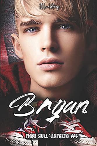 Bryan - Fiori sull'Asfalto 4: Suspense romance, young adult con un po' di Genova nel cuore. Aria di novità in casa 'Martilalli': 7