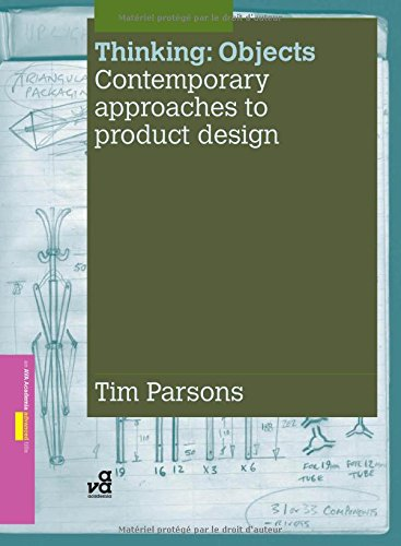 Compare Textbook Prices for Thinking Objects: Contemporary Approaches to Product Design 0 Edition ISBN 9782940373741 by Parsons, Tim