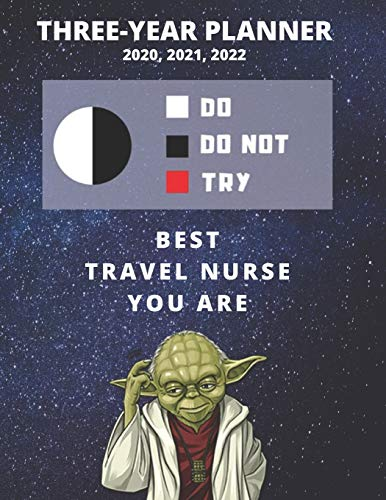 3 Year Monthly Planner For 2020, 2021, 2022 | Best Gift For Travel Nurse | Funny Yoda Quote Appointment Book | Three Years Weekly Agenda Logbook For ... To Plan | Day Log For ICU, L&D, PCU, Med Surg