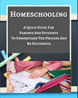 Homeschooling - A Quick Guide For Parents And Students To Understand The Process And Be Successful - Blue Gray White