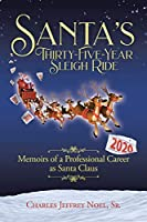 Santa's Thirty-Five-Year Sleigh Ride: Memoirs of a Professional Career as Santa Claus