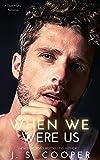 When We Were Us (Alpha Boyfriends Book 3)