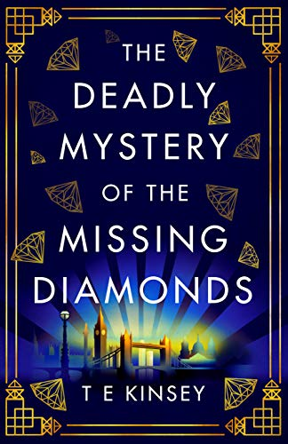The Deadly Mystery of the Missing Diamonds (A Dizzy Heights Mystery Book 1) by [T E Kinsey]